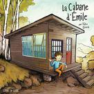La cabane d'Émile | Girard, Félix