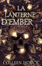 La lanterne d'Ember | Houck, Coleen