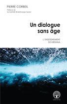 Un dialogue sans âge | Corbeil, Pierre