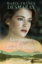 Les amants de la Rivière-Rouge | Desmaray, Marie-France