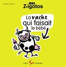 Vache qui faisait le bébé (La) | Charlat, Benoit