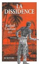 La dissidence | Confiant, Raphaël