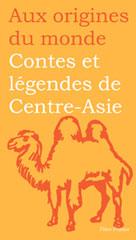 Contes et légendes de Centre-Asie | Dor, Rémy
