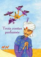 Trois contes parfumés | Lafonta, Isabelle