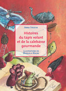 Histoires de tapis volant et de calebasse gourmande | Stroeva, Anna