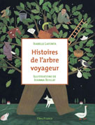 Histoires de l'arbre voyageur | Lafonta, Isabelle