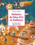 Histoires de fêtes d'ici et d ailleurs | Lafonta, Isabelle