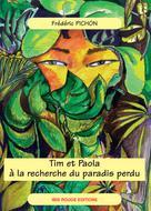 Tim et Paola, à la recherche du paradis perdu | Pichon, Frédéric