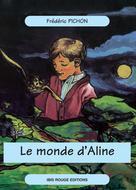 Le monde d'Aline | Pichon, Frédéric