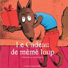 Le cadeau de mémé loup | Dufresne, Didier