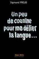 Un peu de cocaïne pour me délier la langue | Freud, Sigmund