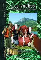Les vaches et la fabrication du fromage | Roman, Pascal