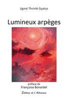 Lumineux arpèges  | Gyatso, Jigmé Thrinlé