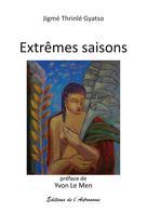 Extrêmes saisons  | Gyatso, Jigmé Thrinlé