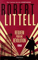 Requiem pour une révolution   Littell, Robert