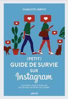 (Petit) Guide de survie sur Instagram | Hervot, Charlotte