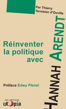 Réinventer la politique avec Hanna Arendt | D'Ouville, Thierry Ternisien