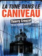 La tune dans le caniveau   Crouzet, Thierry