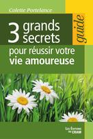 3 grands secrets pour réussir votre vie amoureuse | Portelance, Colette