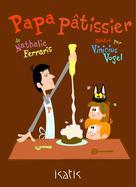 Papa pâtissier | Ferraris, Nathalie