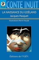 La naissance du goéland | Pasquet, Jacques