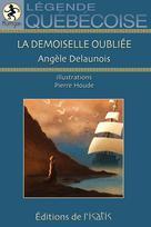 La demoiselle oubliée | Delaunois, Angèle