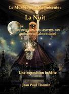 Le Musée invisible présente: La Nuit | Thomin, Jean Paul