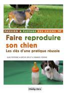 Faire reproduire son chien | Fontbonne, Alain