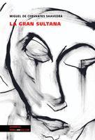 La gran sultana | Cervantes Saavedra, Miguel de