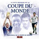 Le petit bouquin de la coupe du monde | , Collectif