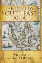 A History of Southeast Asia  | Cotterell, Arthur
