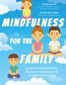 Mindfulness for the Family   Kathirasan, K.