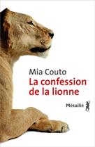 La confession de la lionne | Couto, Mia