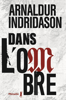 Dans l'ombre | Indridason, Arnaldur