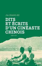 Dits et écrits d'un cinéaste chinois | Jia, Zhang-Ke