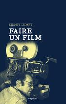 Faire un film | Lumet, Sidney