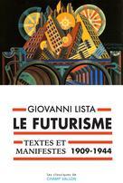 Le Futurisme, textes et manifestes (1909-1944) | Lista, Giovanni