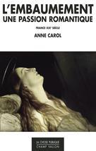 L'embaumement, une passion romantique   Carol, Anne