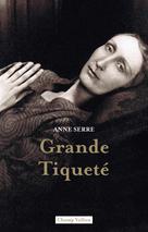 Grande Tiqueté | Serre, Anne