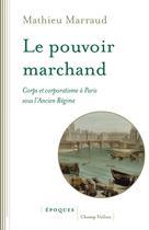 Le pouvoir marchand | Marraud, Mathieu