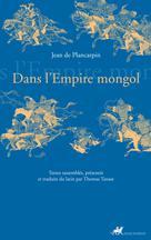 Dans l'Empire mongol | Plancarpin, Jean de