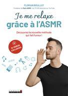 Je me relaxe grâce à l'ASMR | Boullot, Forian