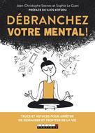 Débranchez votre mental | Seznec, Jean-Christophe