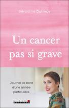 Un cancer pas si grave | Dormoy, Geraldine
