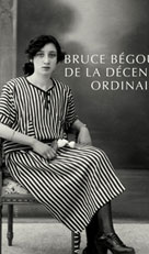 De la décence ordinaire | Begout, Bruce