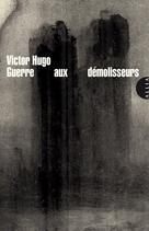 Guerre aux démolisseurs   Hugo, Victor