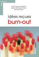 Idées reçues sur le burn-out | Delgènes, Jean-Claude