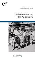 Idées reçues sur les Pieds-Noirs | Jordi, Jean-Jacques