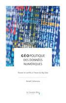 Géopolitique des données numériques | Cattaruzza, Amaël