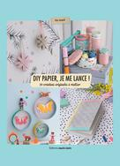 DIY Papier, je me lance ! | Samuel, Rita